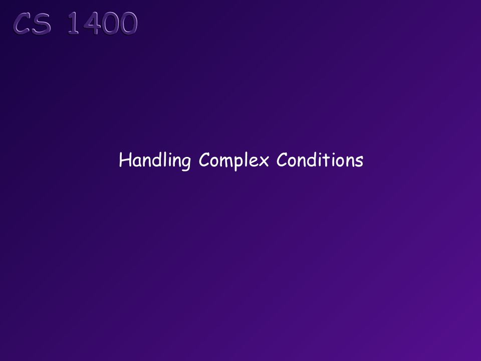 Handling Complex Conditions