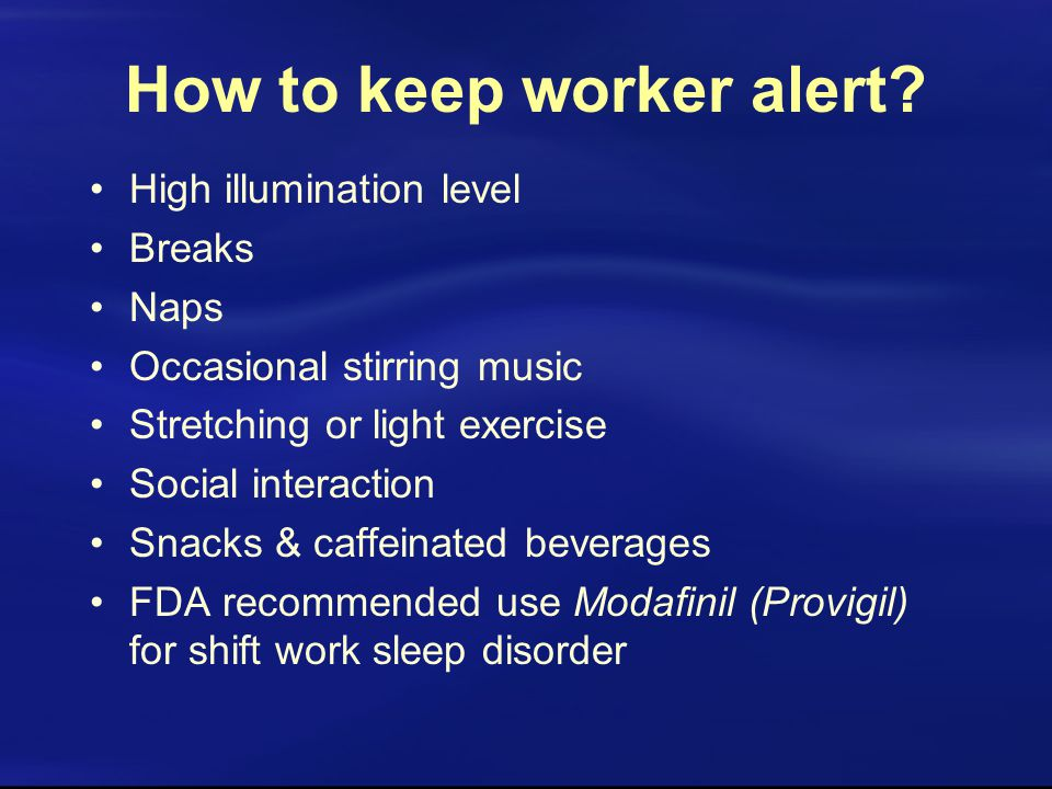 How to keep worker alert.