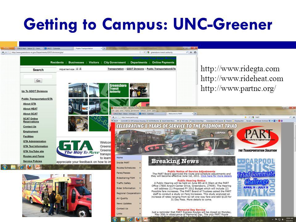 Getting to Campus: UNC-Greener http://www.ridegta.com http://www.rideheat.com http://www.partnc.org/