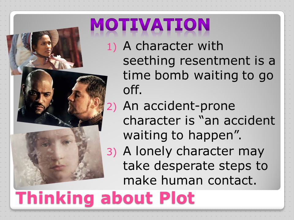 "Thinking about Plot 1) A character with seething resentment is a time bomb waiting to go off. 2) An accident-prone character is ""an accident waiting t"