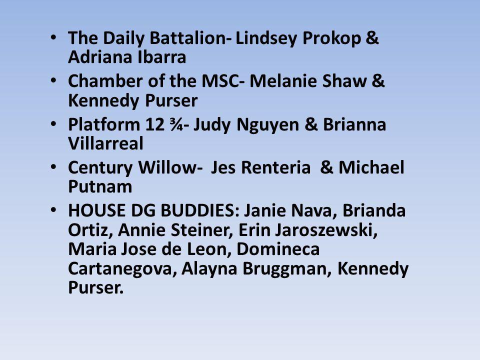 The Daily Battalion- Lindsey Prokop & Adriana Ibarra Chamber of the MSC- Melanie Shaw & Kennedy Purser Platform 12 ¾- Judy Nguyen & Brianna Villarreal