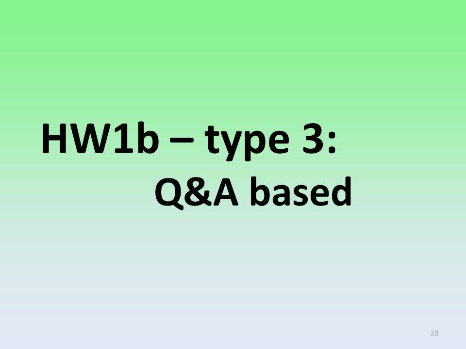 HW1b – type 3: Q&A based 20