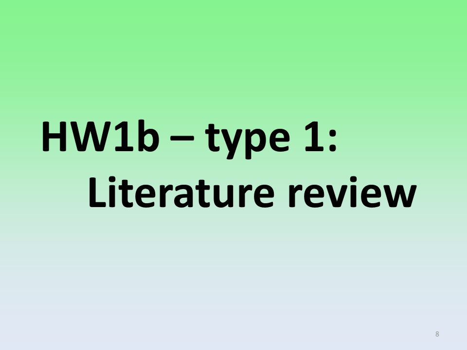 HW1b – type 1: Literature review 8