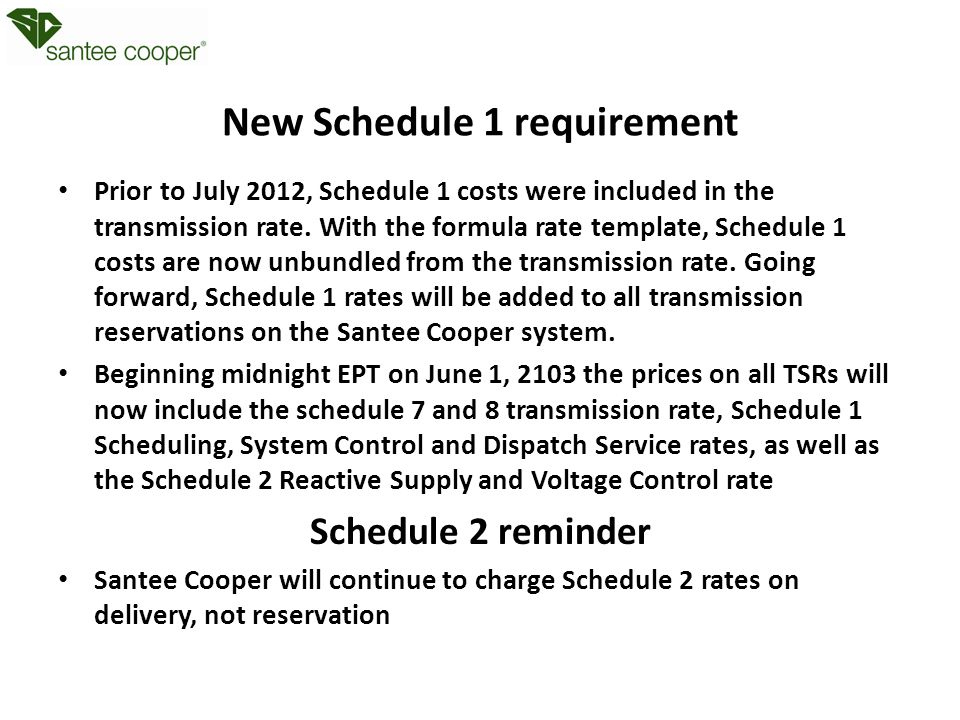 New Schedule 1 requirement Prior to July 2012, Schedule 1 costs were included in the transmission rate.