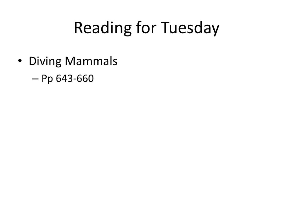 Reading for Tuesday Diving Mammals – Pp 643-660