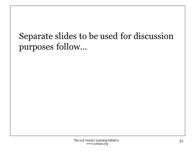 Separate slides to be used for discussion purposes follow...