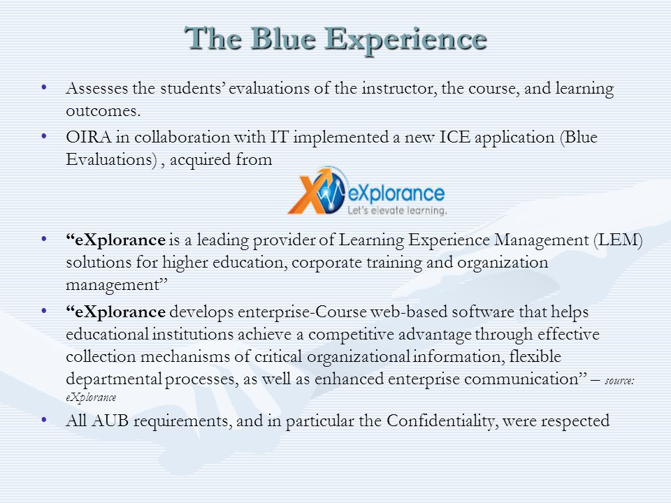 The Blue Experience Assesses the students' evaluations of the instructor, the course, and learning outcomes.