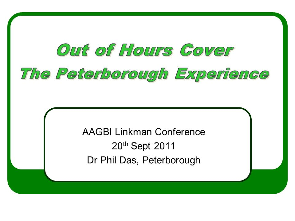 AAGBI Linkman Conference 20 th Sept 2011 Dr Phil Das, Peterborough