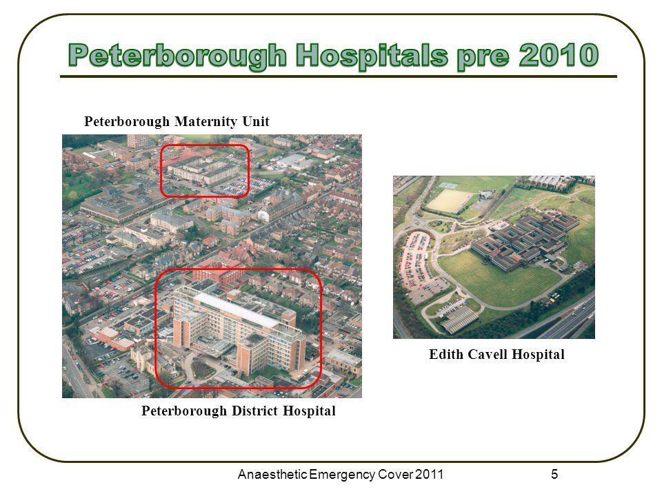 5 Peterborough Maternity Unit Peterborough District Hospital Edith Cavell Hospital