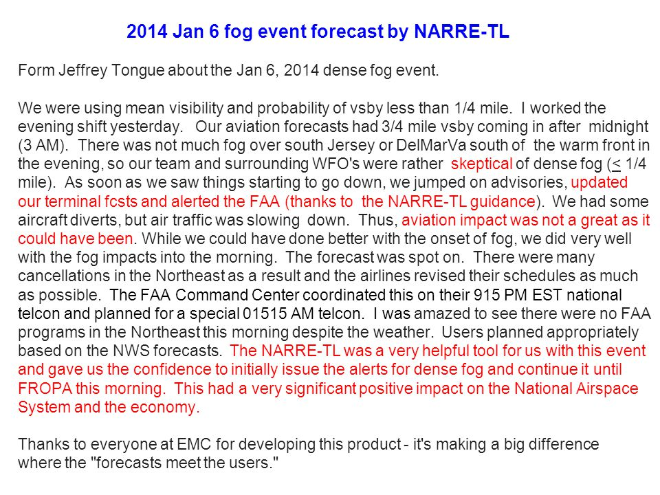 2014 Jan 6 fog event forecast by NARRE-TL Form Jeffrey Tongue about the Jan 6, 2014 dense fog event. We were using mean visibility and probability of