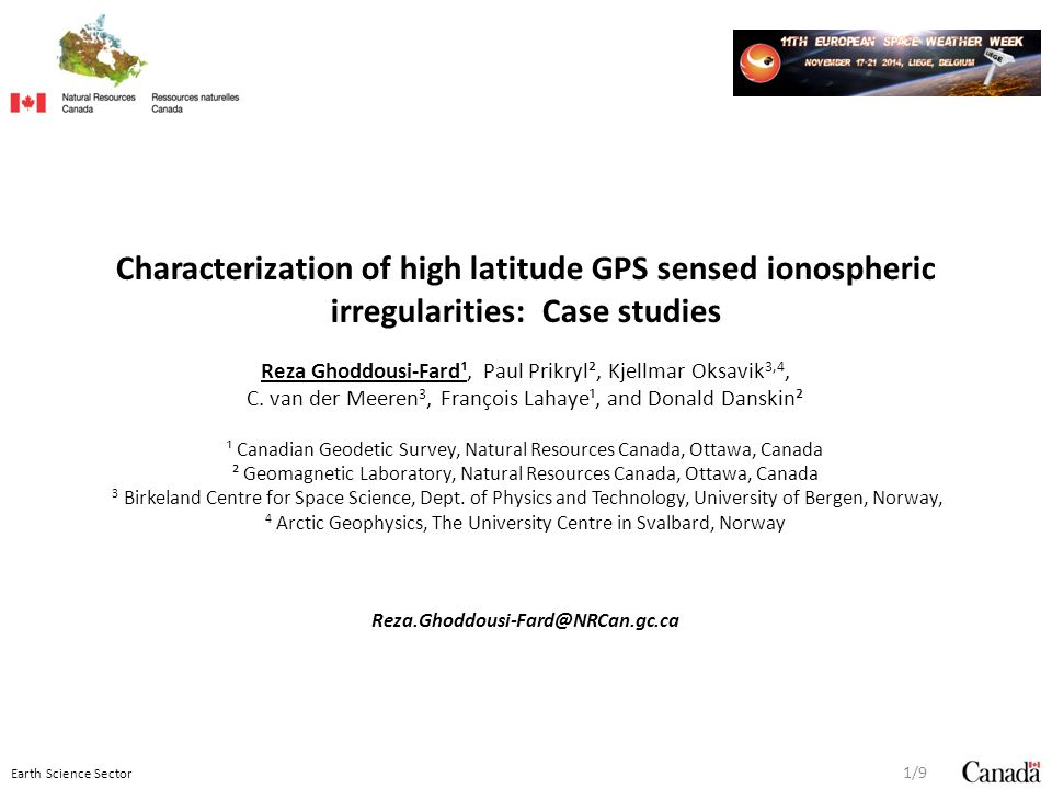 Earth Science Sector Characterization of high latitude GPS sensed ionospheric irregularities: Case studies Reza Ghoddousi-Fard¹, Paul Prikryl², Kjellmar Oksavik 3,4, C.