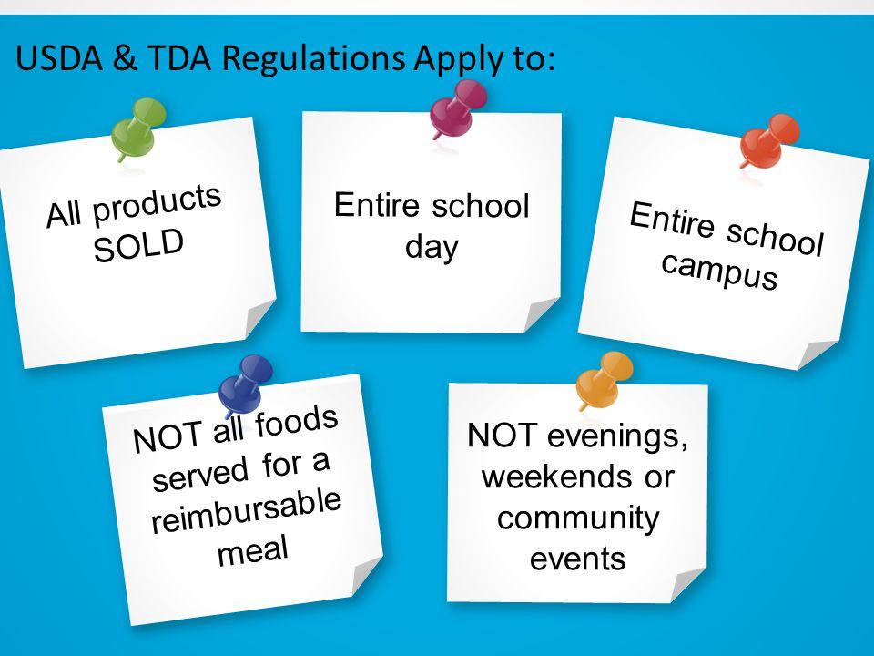 Entire school campus USDA & TDA Regulations Apply to: