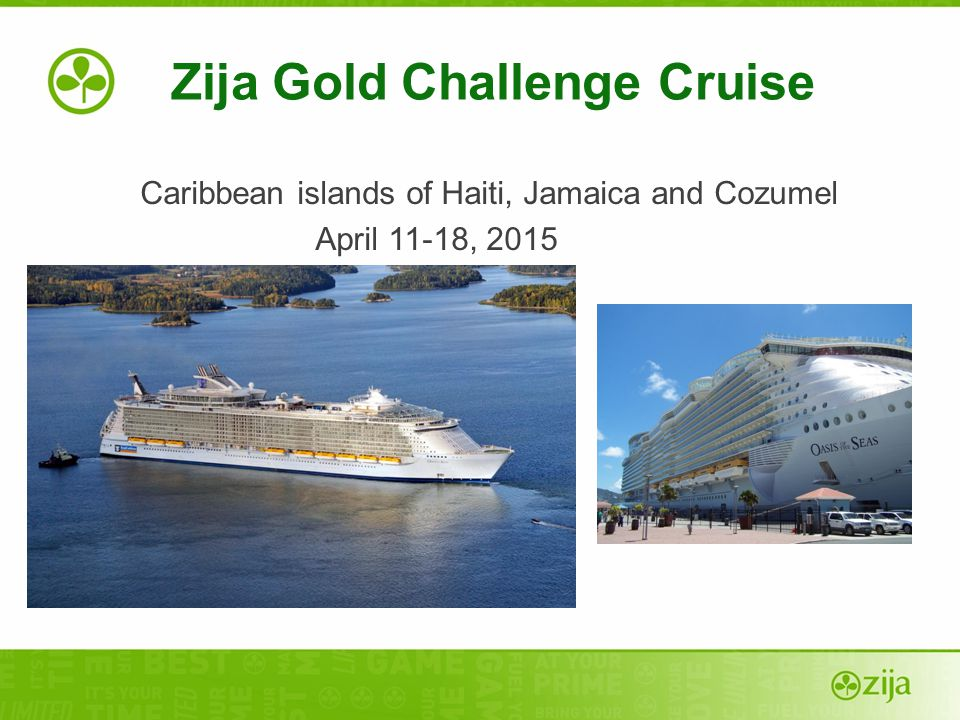 Zija Gold Challenge Cruise Caribbean islands of Haiti, Jamaica and Cozumel April 11-18, 2015