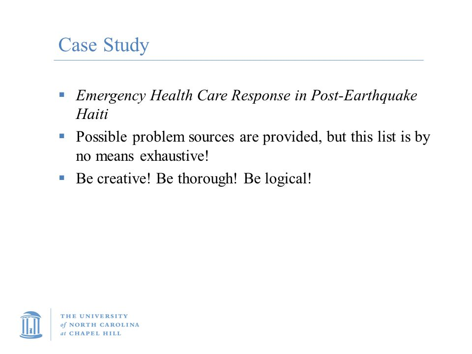 Case Study  Emergency Health Care Response in Post-Earthquake Haiti  Possible problem sources are provided, but this list is by no means exhaustive.