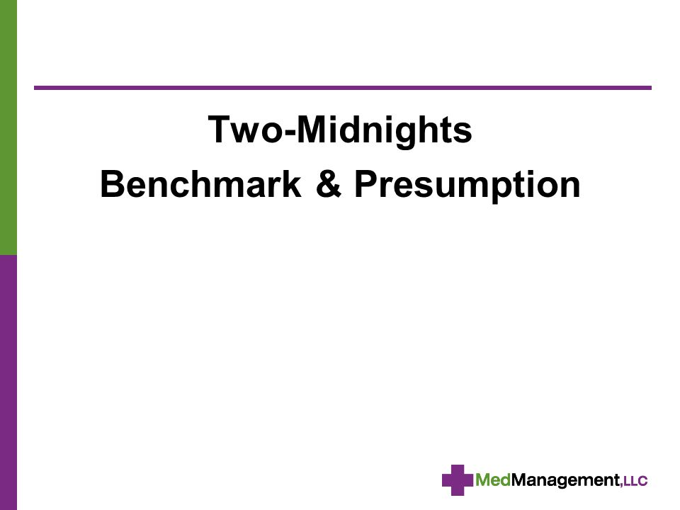 Two-Midnights Benchmark & Presumption