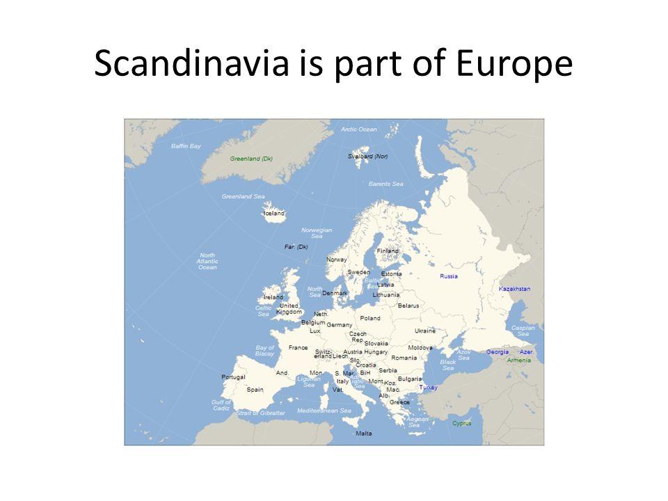 Scandinavia is part of Europe