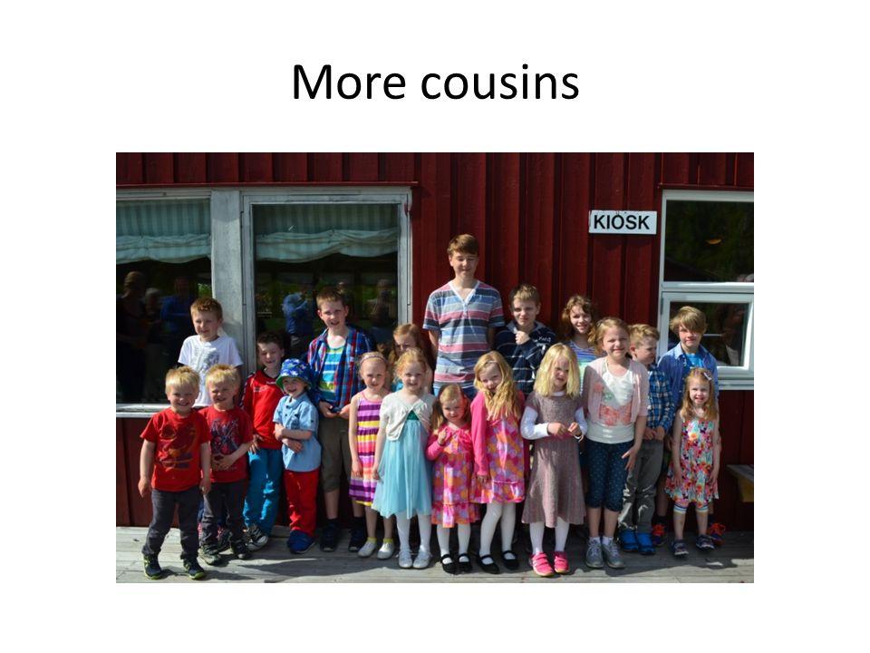More cousins