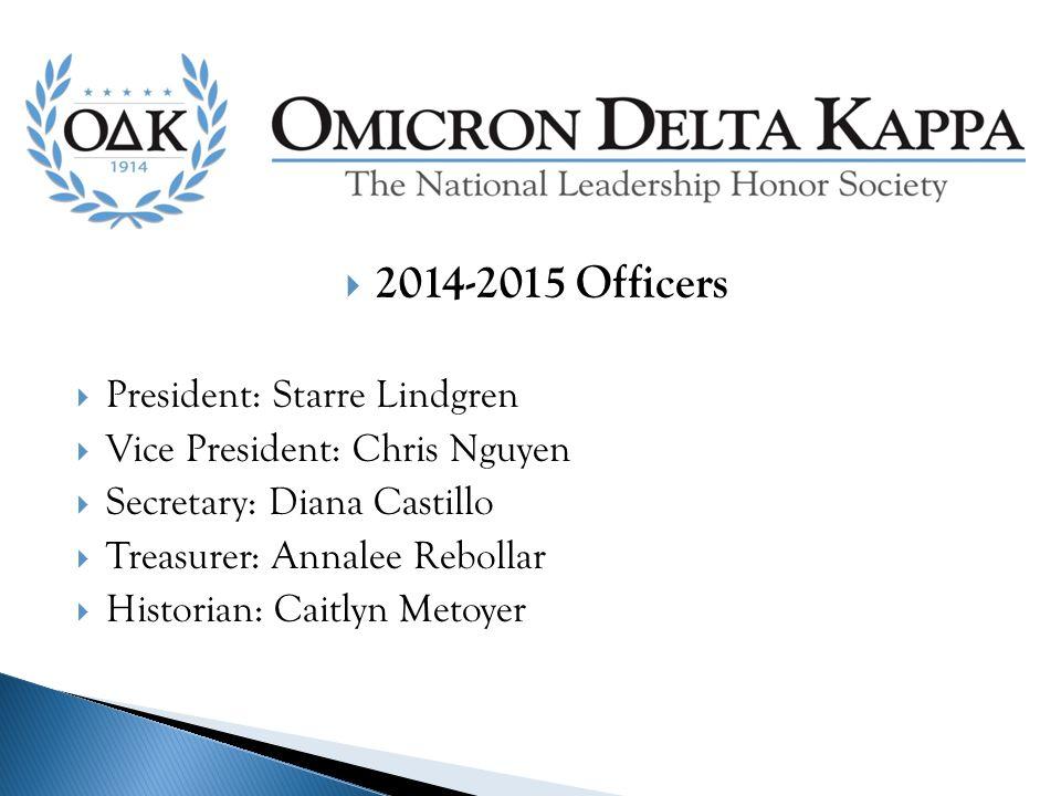  2014-2015 Officers  President: Starre Lindgren  Vice President: Chris Nguyen  Secretary: Diana Castillo  Treasurer: Annalee Rebollar  Historian: Caitlyn Metoyer