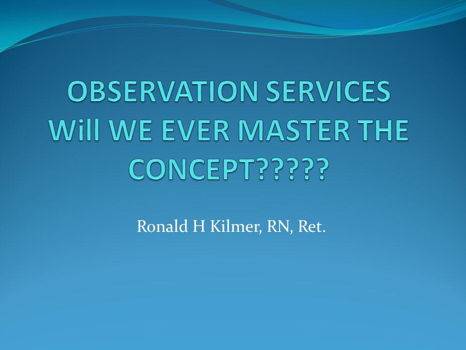 Ronald H Kilmer, RN, Ret.