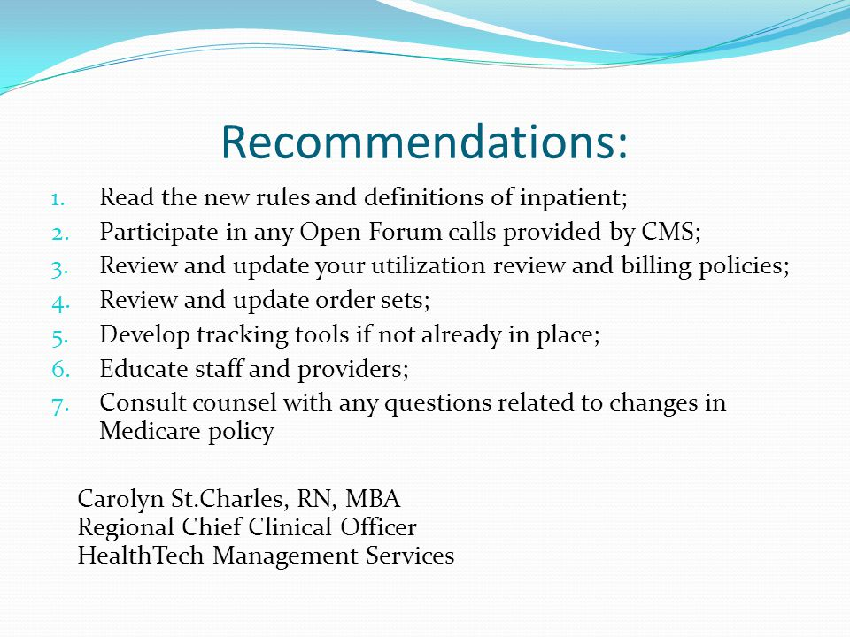Recommendations: 1. Read the new rules and definitions of inpatient; 2.