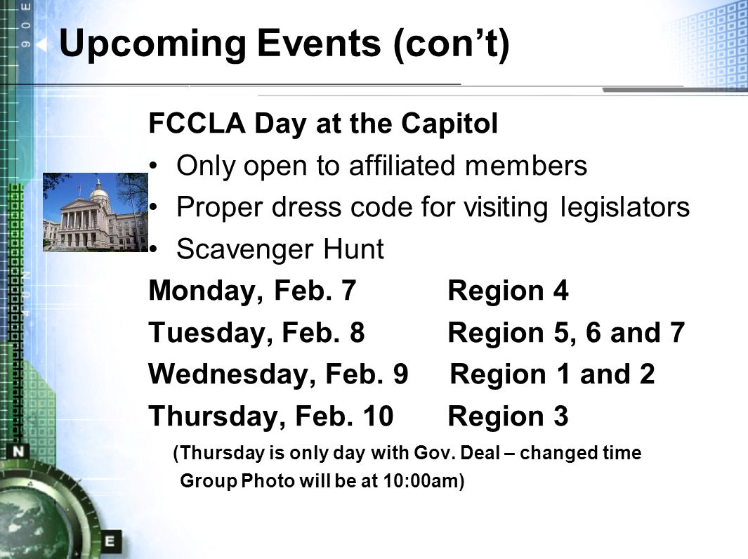 Upcoming Events (con't) FCCLA Day at the Capitol Only open to affiliated members Proper dress code for visiting legislators Scavenger Hunt Monday, Feb.