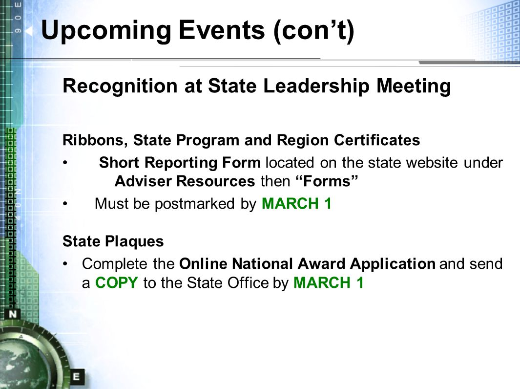 Upcoming Events (con't) Recognition at State Leadership Meeting Ribbons, State Program and Region Certificates Short Reporting Form located on the sta