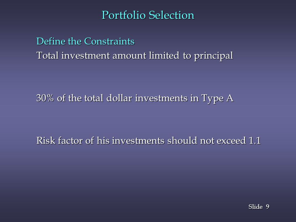 10 Slide Portfolio Selection Define the Constraints (continued)