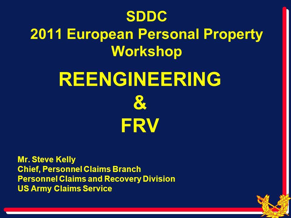 SDDC 2011 European Personal Property Workshop REENGINEERING & FRV Mr.
