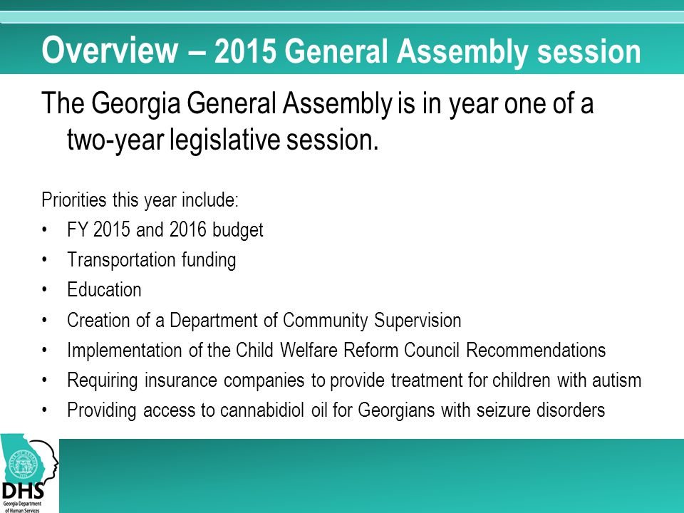Overview – 2015 General Assembly session The Georgia General Assembly is in year one of a two-year legislative session.