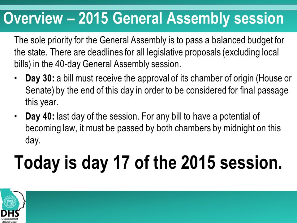 Overview – 2015 General Assembly session The sole priority for the General Assembly is to pass a balanced budget for the state.