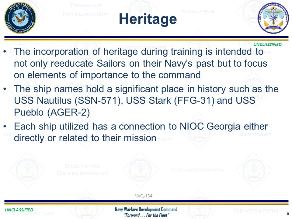 UNCLASSIFIED Heritage 8 The incorporation of heritage during training is intended to not only reeducate Sailors on their Navy's past but to focus on e