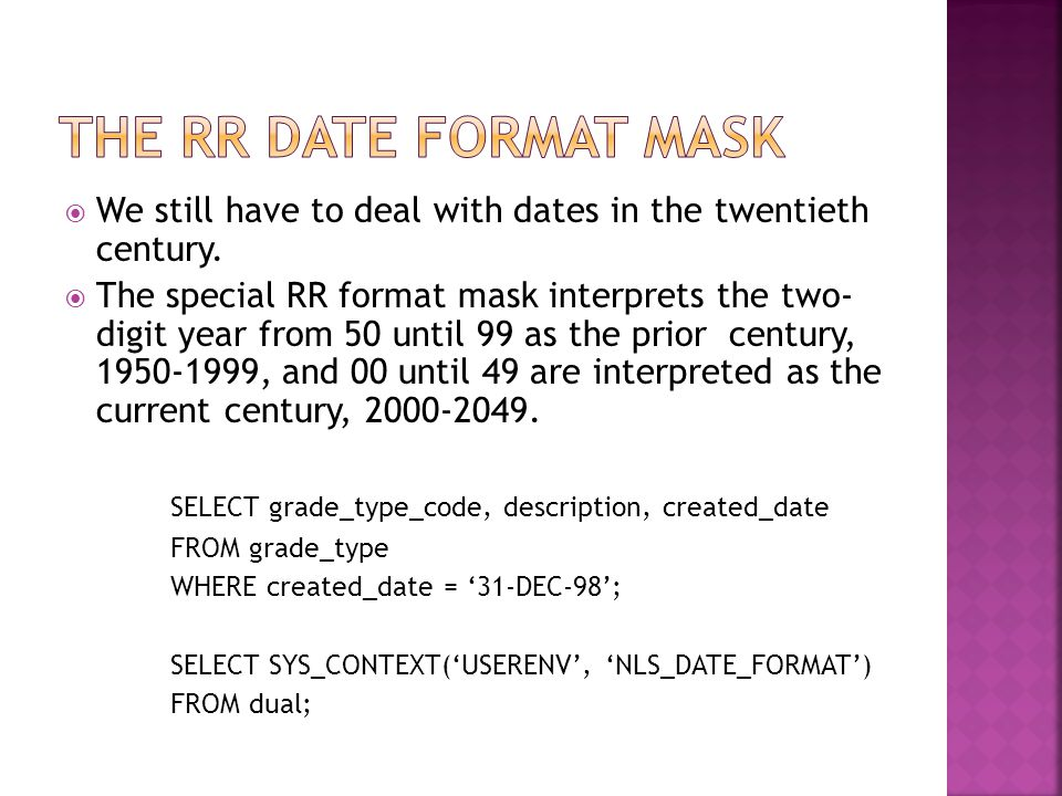  We still have to deal with dates in the twentieth century.