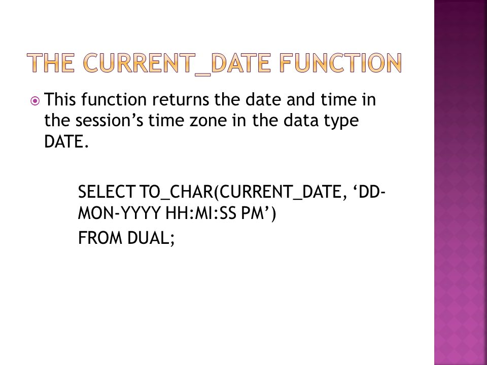  This function returns the date and time in the session's time zone in the data type DATE.