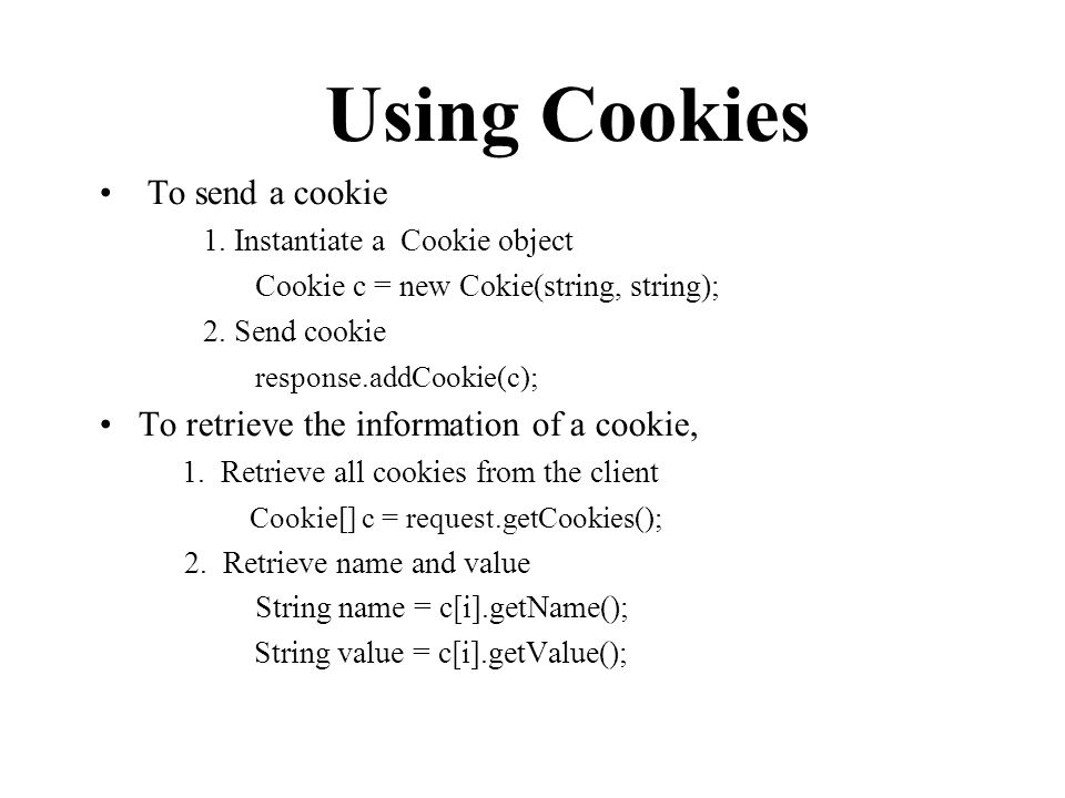 Using Cookies To send a cookie 1.