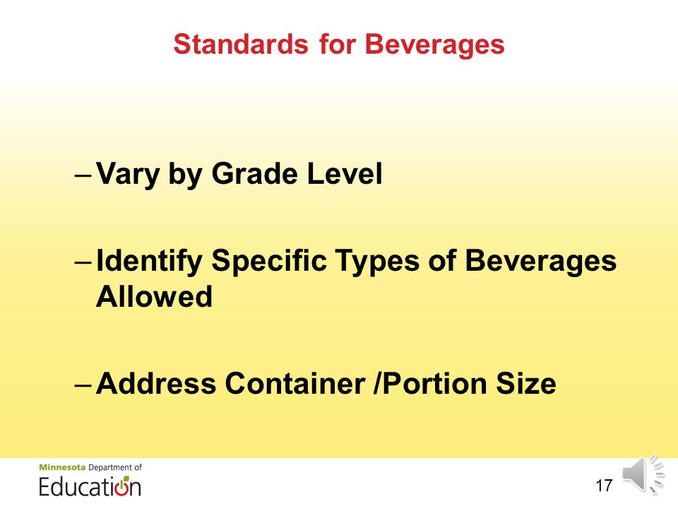 https://schools.healthiergeneration.org/focus_areas/snacks_and_ beverages/smart_snacks/alliance_product_calculator/ education.state.mn.us 16