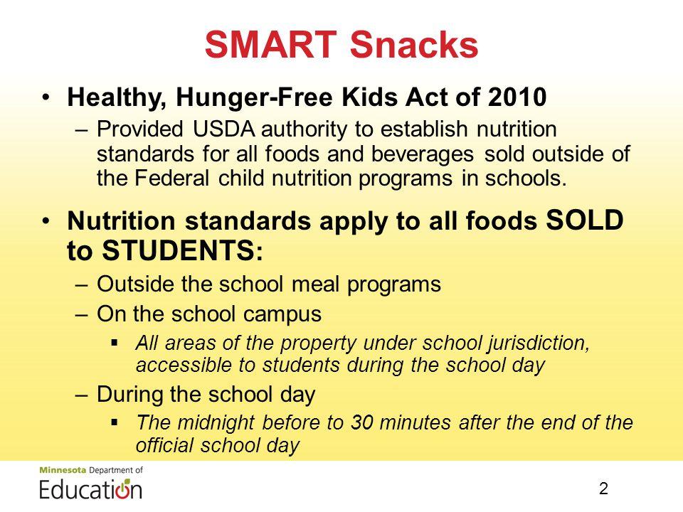 Smart Snacks Jenna Kiepke, MPH, RD, LD School Nutrition Programs Email: jenna.kiepke@state.mn.usjenna.kiepke@state.mn.us
