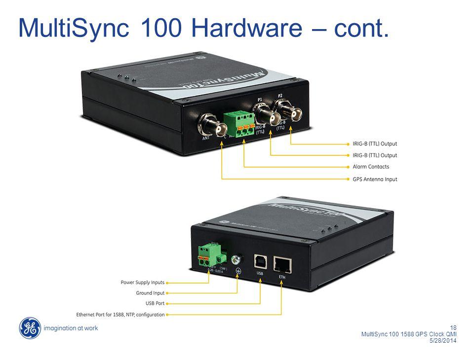 18 MultiSync 100 1588 GPS Clock QMI 5/28/2014 MultiSync 100 Hardware – cont.