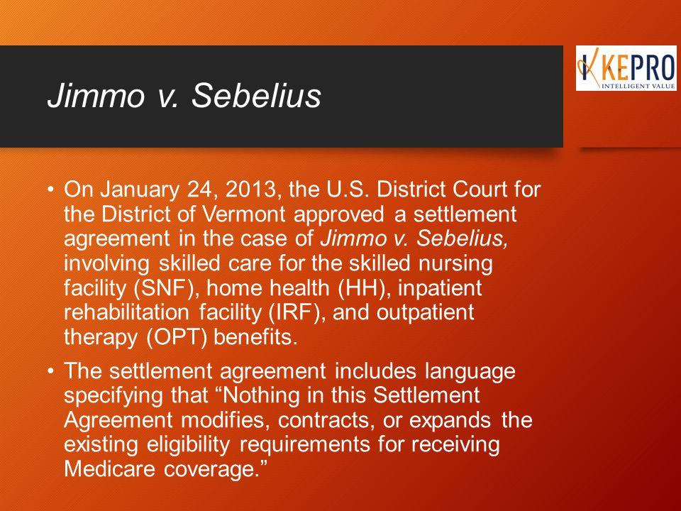 Jimmo v. Sebelius On January 24, 2013, the U.S.