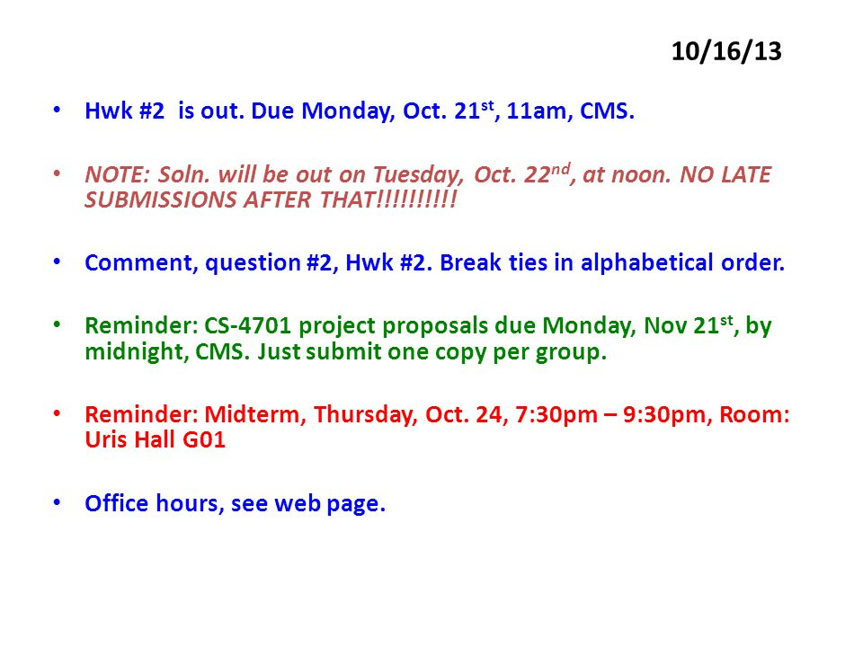 Schedule till midterm --- 10/24/13 So far, Intro & History AI, Recent Milestones, Agents (Rationality, Utility), Problem Solving (Search spaces, state evaluation functions), Uninformed Search (DFS/BFS/Uniform cost/bidirectional), Informed Search (A*, f(n) = g(n) + h(n), optimality, heuristics), Local search (simulated annealing / properties, GAs).