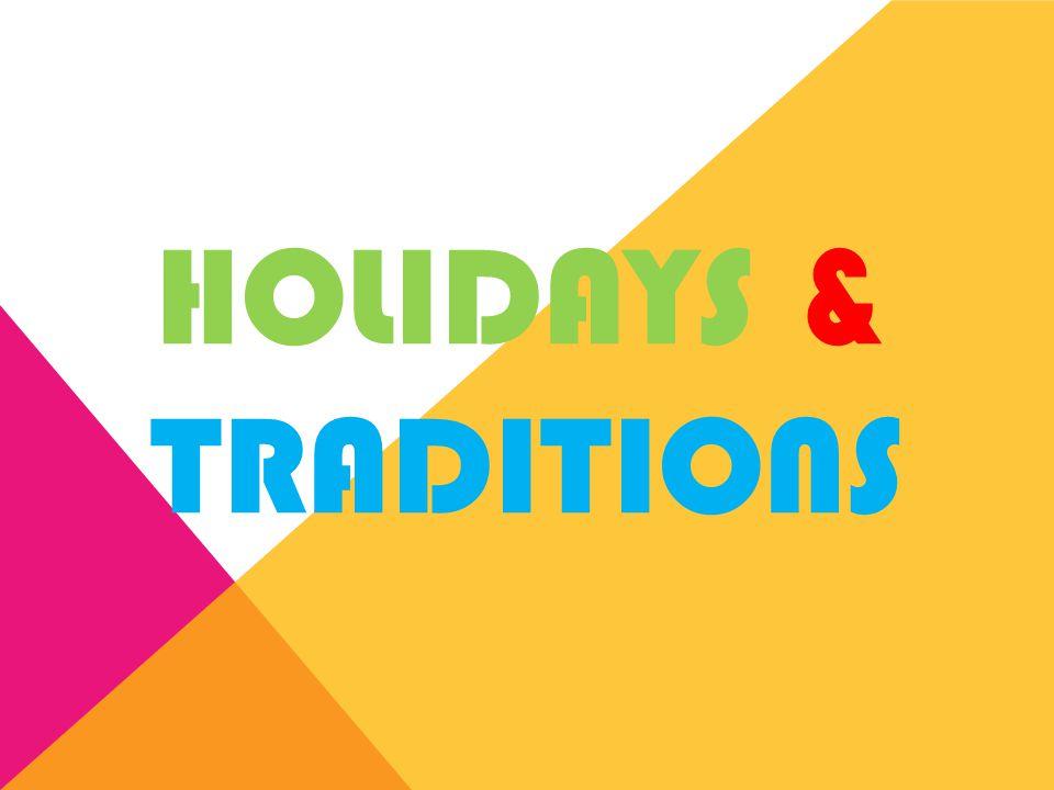 HOLIDAYS & TRADITIONS