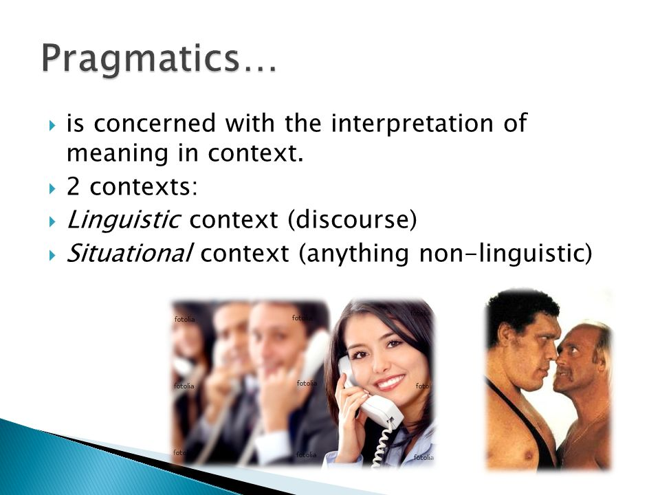  is concerned with the interpretation of meaning in context.  2 contexts:  Linguistic context (discourse)  Situational context (anything non-lingu