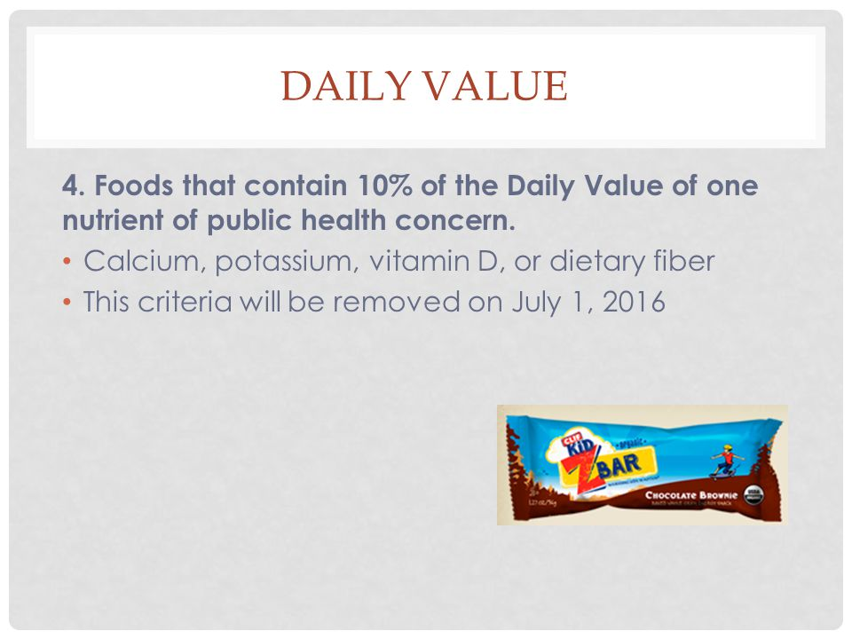 DAILY VALUE 4. Foods that contain 10% of the Daily Value of one nutrient of public health concern.