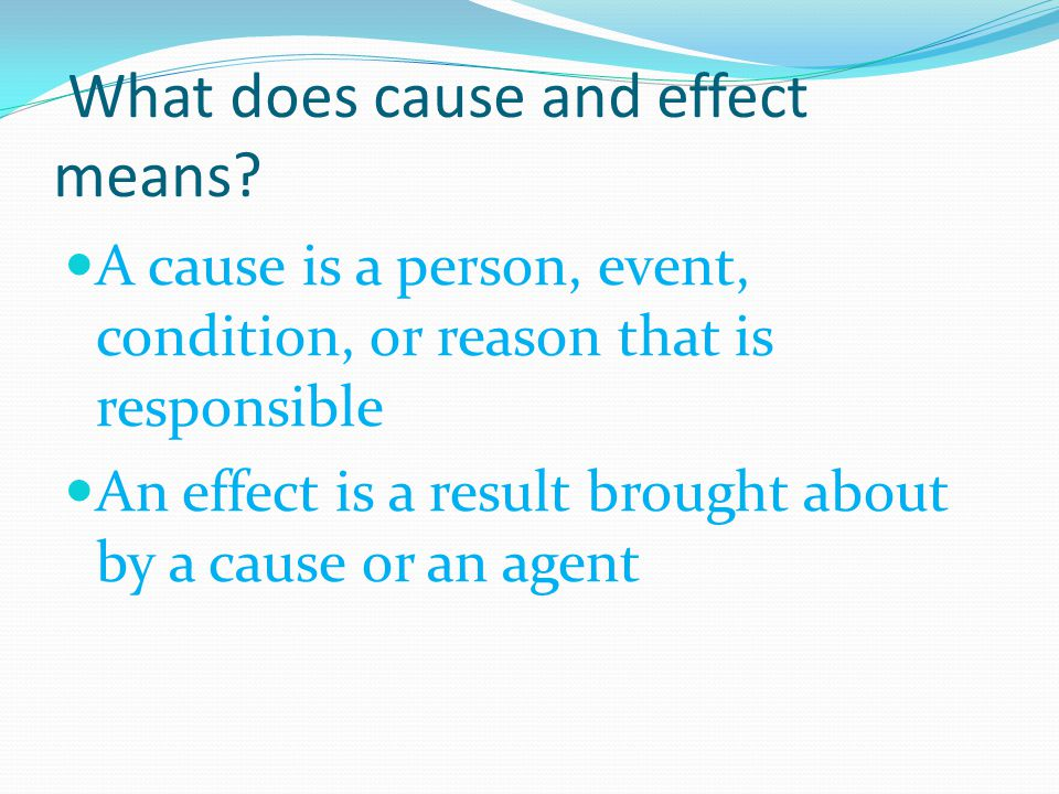 What does cause and effect means.