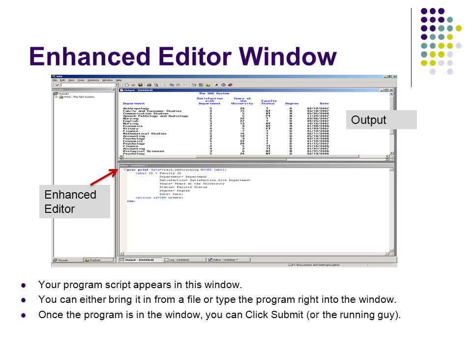 Enhanced Editor Window Your program script appears in this window.