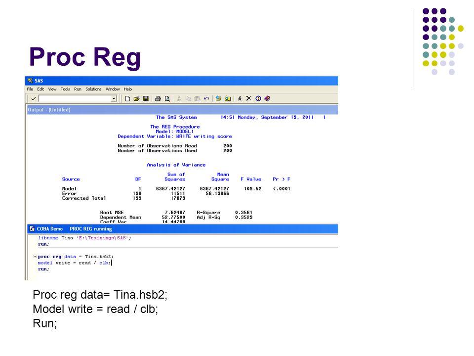 Proc Reg Proc reg data= Tina.hsb2; Model write = read / clb; Run;
