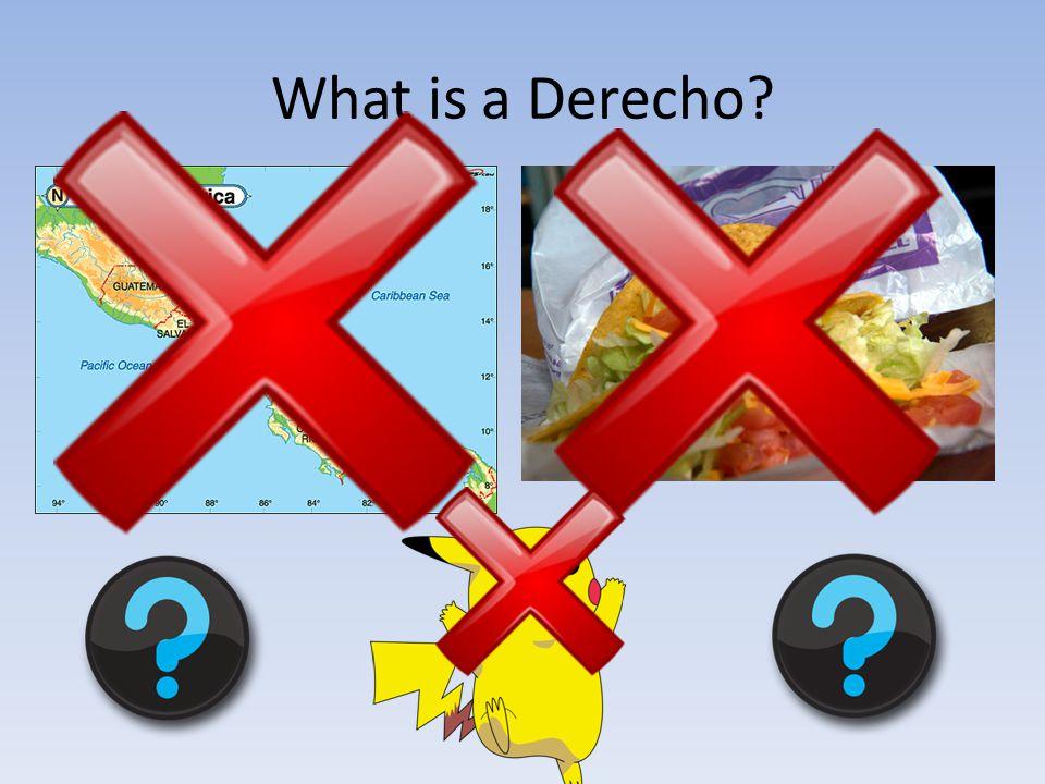 What is a Derecho