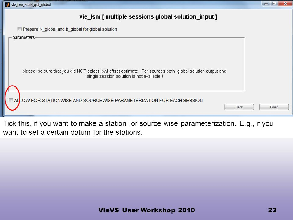 VieVS User Workshop 201023 Tick this, if you want to make a station- or source-wise parameterization.
