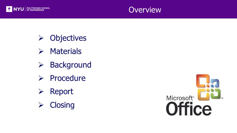 Overview  Objectives  Materials  Background  Procedure  Report  Closing