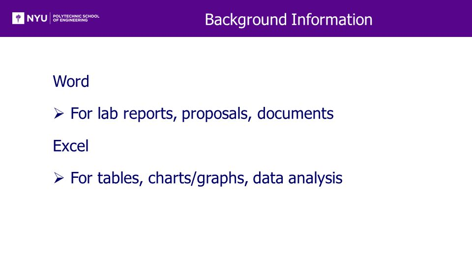 Background Information Word  For lab reports, proposals, documents Excel  For tables, charts/graphs, data analysis