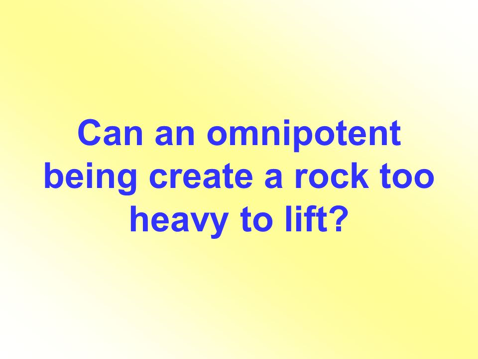 Can an omnipotent being create a rock too heavy to lift?